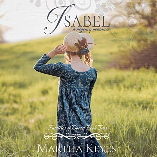 Isabel (A Regency Romance): Families of Dorset, Book 2