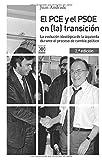 El PCE y el PSOE en (la) transición. La evolución ideológica de la izquierda durante el proceso...
