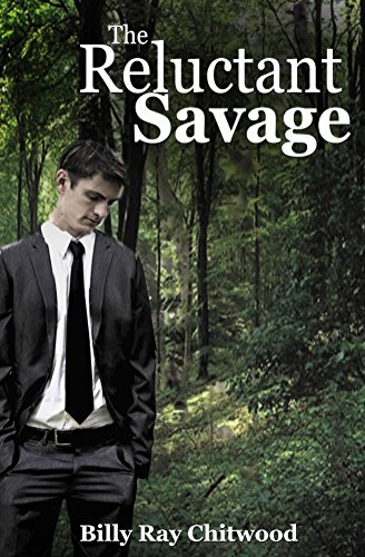 Book: The Reluctant Savage by Billy Ray Chitwood