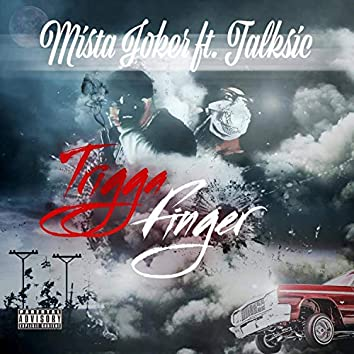 TRIGGA FINGER (feat. Talksic)