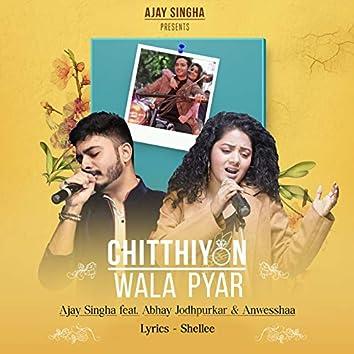 Chitthiyon Wala Pyar
