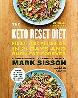 The Keto Reset Diet: Reboot Your Metabolism in 21 Days and Burn Fat Forever by [Mark Sisson, Brad Kearns]