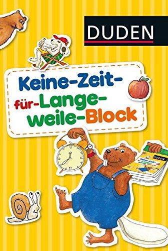 Duden: Keine-Zeit-für-Langeweile-Block: Punkt-zu-Punkt-Rätsel, Suchspiele und Ausmalbilder für zu Hause (Rätselblock Vorschule ab 5 Jahren, Band 7)