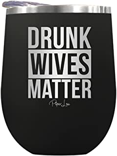 PIPER LOU - DRUNK WIVES MATTER Stainless Steel Insulated Wine Cup With Lid- Black