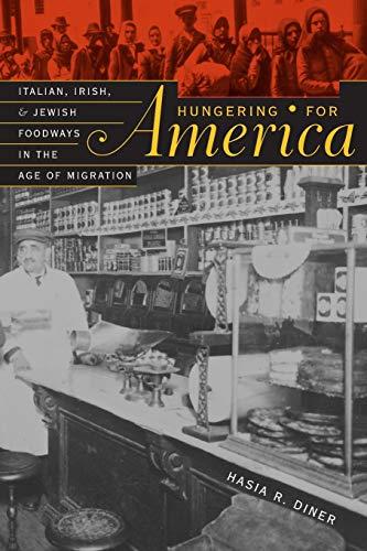 Hungering for America: Italian, Irish, and Jewish...