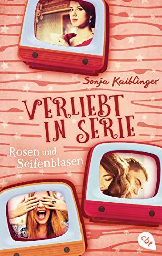 Verliebt in Serie - Rosen und Seifenblasen (Die Verliebt in Serie-Reihe, Band 1)