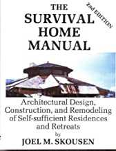 Survival Home Manual: Architectural Design, Construction, and Remodeling Od Self-Sufficient Residences and Retreats (Second Edition)