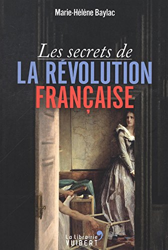 Les secrets de la Révolution francaise