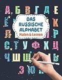 Das Russische Alphabet - Malen & Lernen: Russische Buchstaben zum Ausmalen und Schreiben | Kyrillisch Russisch lernen für Anfänger | Russland Malbuch für die russisch deutsche Erziehung der Kinder