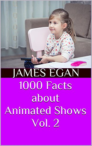 1000 Facts about Animated Shows Vol. 2 (English Edition)