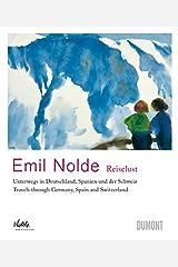 Emil Nolde: Reislust/ Wanderlust: Unterwegs in Deutschland, Spanien und der Schweiz/ Travels through Germany, Spain and Switzerland ハードカバー