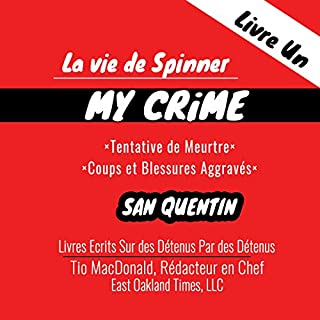 La vie de Spinner: My Crime [Spinner's Life: My Crime] audiobook cover art