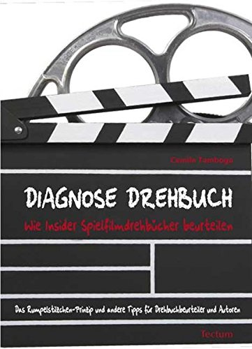 Diagnose Drehbuch: Wie Insider Spielfilmdrehbücher beurteilen