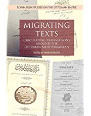 Migrating Texts: Circulating Translations Around the Ottoman Mediterranean (Edinburgh Studies on the Ottoman Empire)