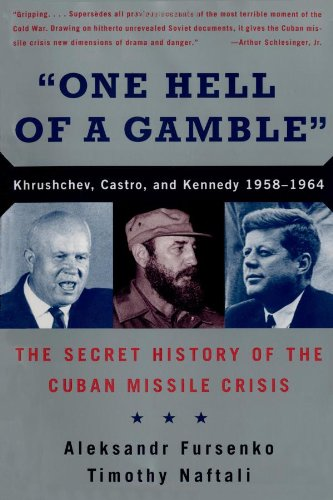 One Hell of a Gamble: Khrushchev, Castro, and Kennedy,...