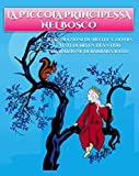 La Piccola Principessa nel Bosco: Favola Illustrata con Testo in Stampatello Maiuscolo