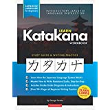 Learn Katakana Workbook - Japanese Language for Beginners: An Easy, Step-by-Step Study Guide and Writing Practice Book: The Best Way to Learn Japanese and How to Write the Katakana Alphabet (Flash Cards & Letter Chart) (Elementary Japanese Language Books)