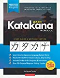 Learn Katakana Workbook - Japanese Language for Beginners: An Easy, Step-by-Step Study Guide and Writing Practice Book: The Best Way to Learn Japanese ... Chart) (Elementary Japanese Language Books)