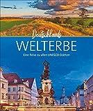 Bildband Deutschlands Welterbe: Eine Reise zu allen UNESCO-Welterbestätten wie Wattenmeer, Haithabu, Berliner Museumsinsel, Zeche Zollverein und ... Eine Reise zu allen UNESCO-Stätten
