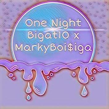 One Night (feat. MarkyBoi$iga)