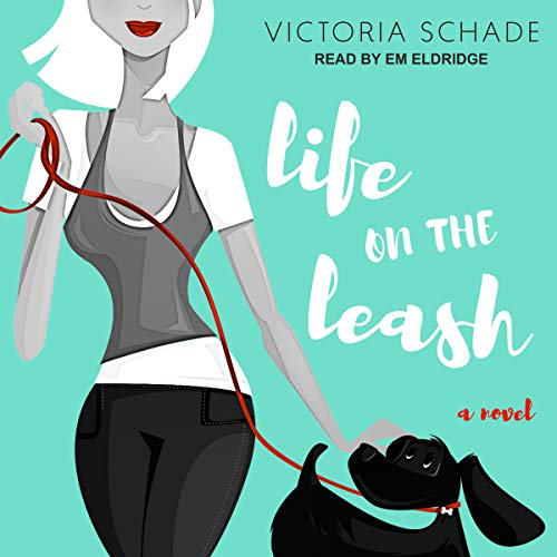 Life on the Leash audiobook cover art