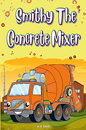 Smithy The Concrete Mixer: Smithy The Cement Mixer