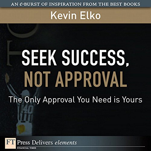 Seek Success, Not Approval audiobook cover art