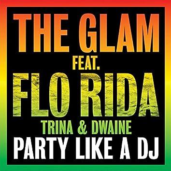 Party Like A DJ (Feat. Flo Rida, Trina & Dwaine)