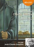 Claude Gueux (cc) Audio livre 1CD AUDIO - Audiolib - 17/06/2009