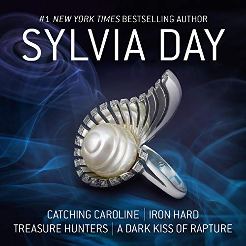 Catching Caroline, Iron Hard, Treasure Hunters, & A Dark Kiss of Rapture Audiobook By Sylvia Day cover art