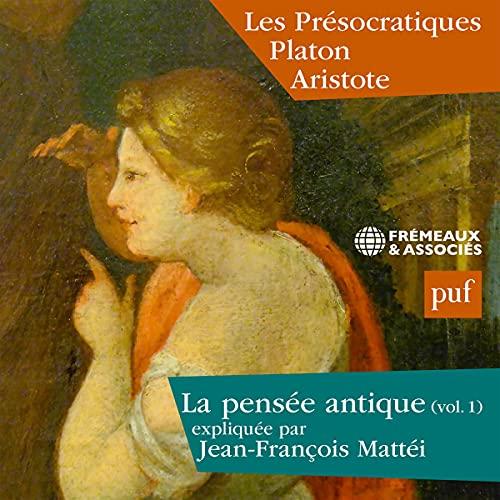 Couverture de Les Présocratiques, Platon, Aristote