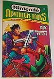 SHADOW PRINCE: NINTENDO ADVENTURE BOOK #10