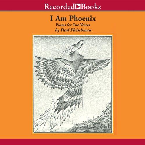 I Am Phoenix     Poems for Two Voices              Autor:                                                                                                                                 Paul Fleischman                               Sprecher:                                                                                                                                 John McDonough,                                                                                        Carine Montbertrand,                                                                                        Ruth Ann Phimister,                   und andere                 Spieldauer: 15 Min.     Noch nicht bewertet     Gesamt 0,0