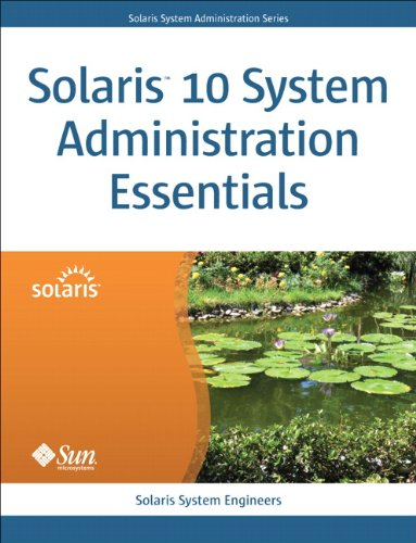 Solaris 10 System Administration Essentials (Oracle Solaris System Administration Series) (English Edition)