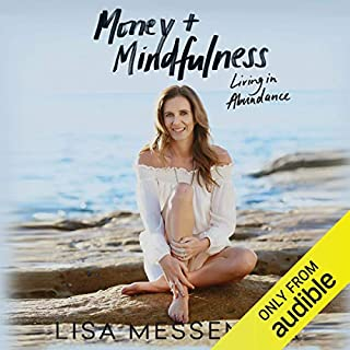 Money & Mindfulness                   By:                                                                                                                                 Lisa Messenger                               Narrated by:                                                                                                                                 Lisa Messenger                      Length: 4 hrs and 50 mins     10 ratings     Overall 4.9