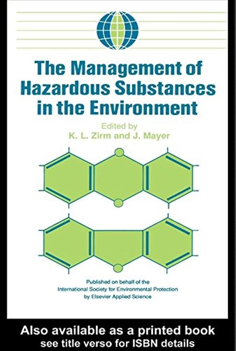 蒸留する精神医学ファックスThe Management of Hazardous Substances in the Environment (English Edition)
