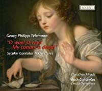 Telemann: O Woe! O Woe! My Canary Is Dead! Secular Cantatas and Overtures by Dorothee Mields (2010-02-18)