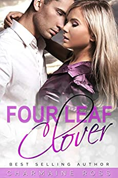 Four Leaf Clover: Billionaire Contemporary Romance by [Charmaine Ross]