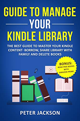 How to Manage My Kindle Library: The Best Guide to Master Your Kindle Content –...