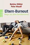 Bettina Mähler: Eltern-Burnout. Wege aus dem Familienstress