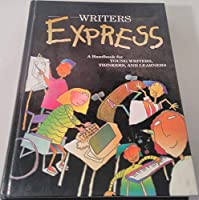 Great Source Writer's Express: Student Handbook Grades 4 - 5 (Write Source 2000 Revision)