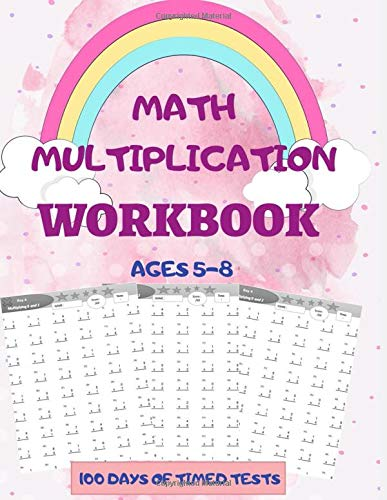 Math Multiplication Workbook : 100 Days of timed tests.: Multiplication Math Drills, Practice 100 days of speed drills: Digits 0-12, Ages 5-8.