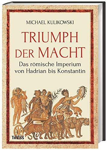 Buchseite und Rezensionen zu 'Triumph der Macht: Das römische Imperium von Hadrian bis Konstantin' von  Michael Kulikowski