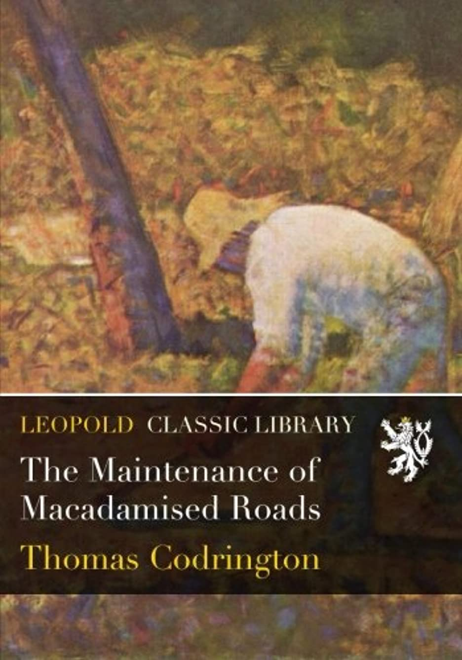 コメンテーター干ばつ応じるThe Maintenance of Macadamised Roads