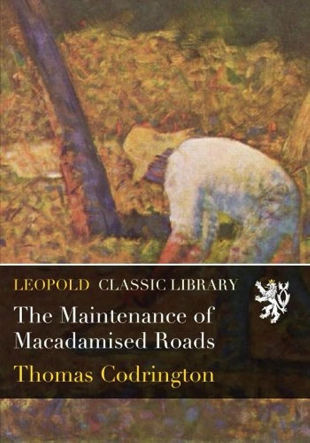マティスエイリアン年金受給者The Maintenance of Macadamised Roads