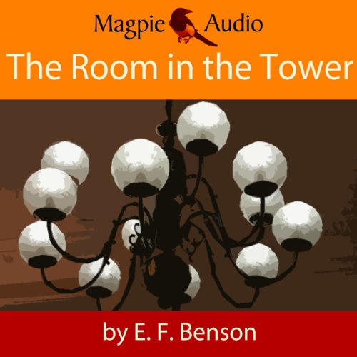The Room in the Tower: An E.F. Benson Ghost Story cover art