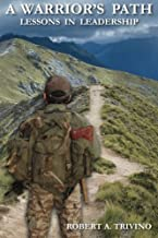 A Warrior's Path: Lessons In Leadership