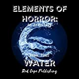 Water: Elements of Horror, Book 4