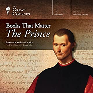 Books that Matter: The Prince                   By:                                                                                                                                 William Landon,                                                                                        The Great Courses                               Narrated by:                                                                                                                                 William Landon                      Length: 11 hrs and 1 min     20 ratings     Overall 4.6