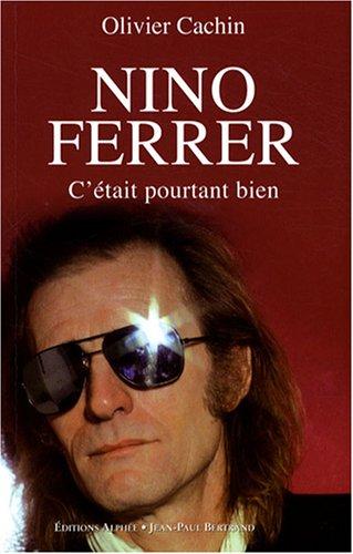 Nino Ferrer : C'était pourtant bien